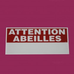 Panneau 'Attention Abeilles'